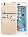 Pour Coque iPhone 6 Coques iPhone 6 Plus Antichoc Transparente Motif Coque Coque Arriere Coque Mot / Phrase Flexible Silicone pouriPhone